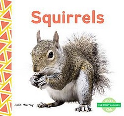 Squirrels (Library) (Julie Murray)