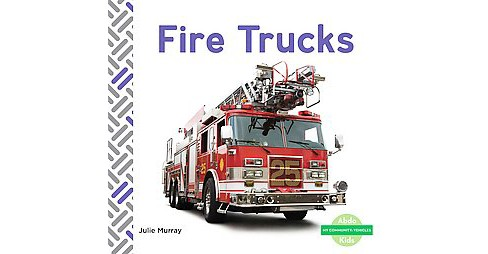 Fire Trucks (Library) (Julie Murray) - image 1 of 1