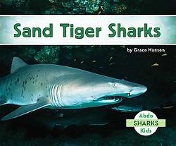Sand Tiger Sharks (Library) (Grace Hansen)