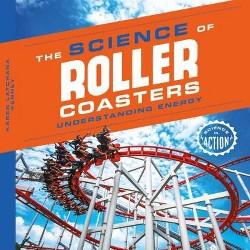 Science of Roller Coasters : Understanding Energy (Library) (Karen Latchana Kenney)