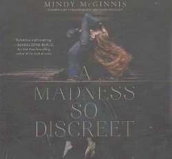 Madness So Discreet : Library Edition (Unabridged) (CD/Spoken Word) (Mindy McGinnis)