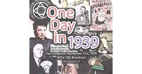 One Day in 1939 : The Complete September 21st, 1939, WJSV CBS Broadcast, Remastered, Library Edition - image 1 of 1