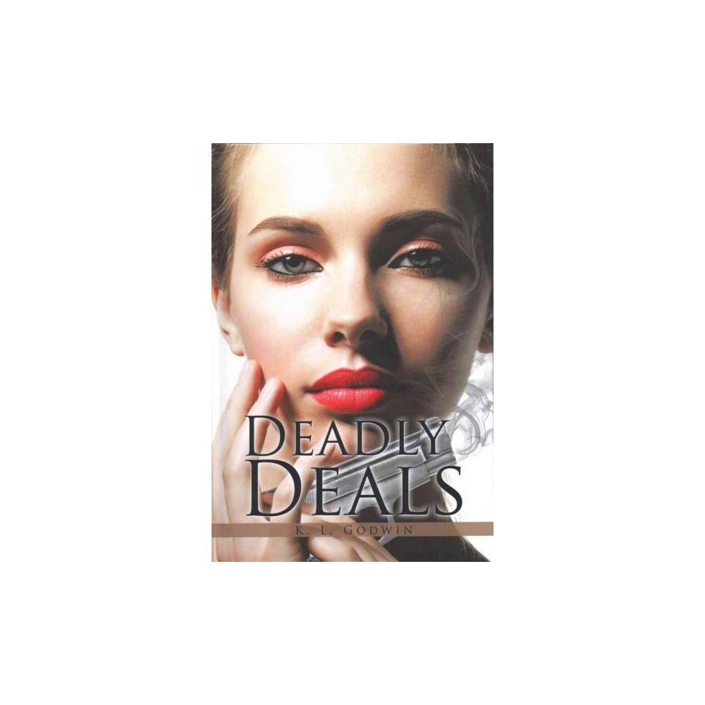 Deadly Deals (Hardcover) (K. L. Godwin) Find Books at Target.com! Deadly Deals (Hardcover) (K. L. Godwin)