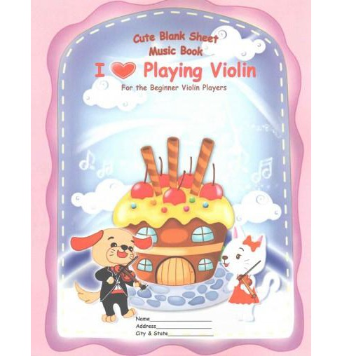 Cute Blank Sheet Music Book I Love Playing Violin : For the Beginner Violin Players (Paperback) - image 1 of 1
