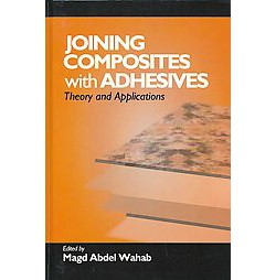 Joining Composites With Adhesives : Theory and Applications (Hardcover)