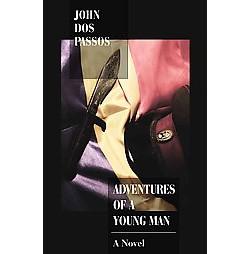 Adventures of a Young Man : A Novel (Paperback) (John Dos Passos)