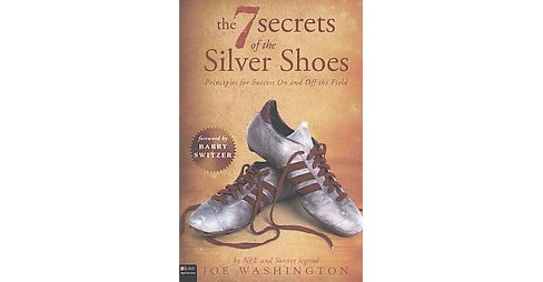 Seven Secrets of the Silver Shoes : Principles for Success on and Off the Field: Includes eLive Audio - image 1 of 1