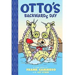 Otto's Backwards Day (Library) (Frank Cammuso)