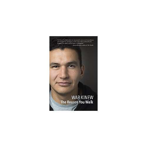 Reason You Walk (Hardcover) (Wab Kinew)