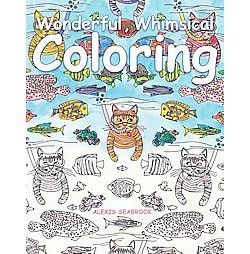 Wonderful Whimsical Coloring Adult Coloring Book