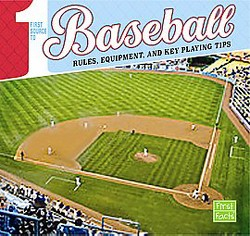 First Source to Baseball : Rules, Equipment, and Key Playing Tips (Library) (Tyler Omoth)