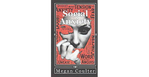 Social Anxiety : How to Overcome Shyness Stress and Live a Happier Life (Paperback) (Megan Coulter) - image 1 of 1