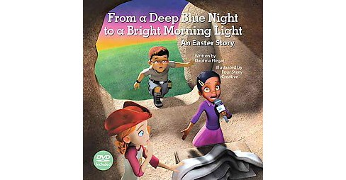 From a Deep Blue Night to a Bright Morning Light : An Easter Story (Hardcover) (Daphna Flegal) - image 1 of 1