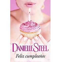 Feliz cumpleaños / Happy Birthday (Paperback) (Danielle Steel)
