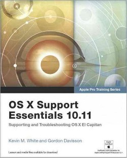 OS X Support Essentials 10.11 : Supporting and Troubleshooting OS X El Capitan (Paperback) (Kevin M.