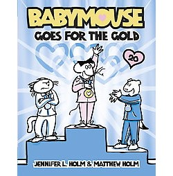 Babymouse 20 : Goes for the Gold (Library) (Jennifer L. Holm & Matthew Holm)