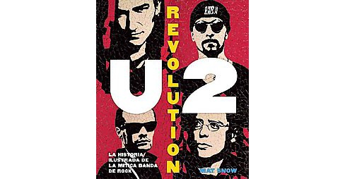 U2 Revolution : La Historia Ilustrada De La Mítica Banda De Rock / the Illustrated History of the - image 1 of 1