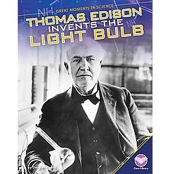 Thomas Edison Invents the Light Bulb (Library) (Douglas Hustad)