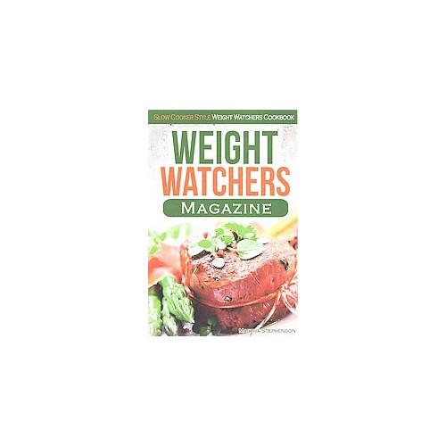 Weight Watchers Magazine : Slow Cooker Style Weight Watchers Cookbook (Paperback) (Martha Stephenson)