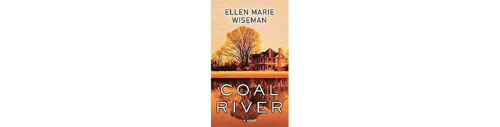 Coal River (Large Print) (Library) (Ellen Marie Wiseman)