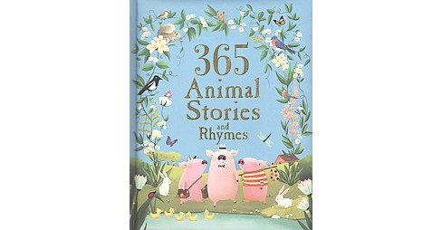 365 Animal Stories and Rhymes Treasury (Hardcover) - image 1 of 1