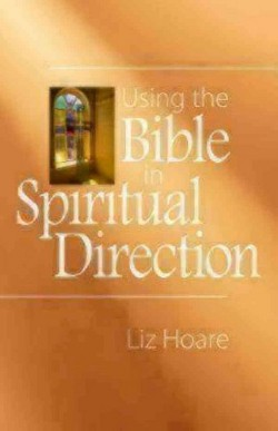 Using the Bible in Spiritual Direction (Paperback) (Liz Hoare)