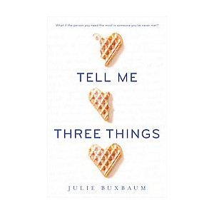 Tell Me Three Things (Library) (Julie Buxbaum)