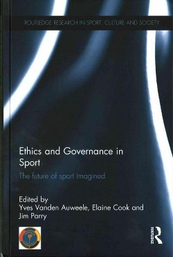Ethics and Governance in Sport : The Future of Sport Imagined (Hardcover)