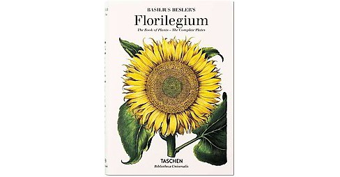 Florilegium : The Book of Plants - the Complete Plates (Hardcover) (Basilius Besler & Klaus Walter - image 1 of 1