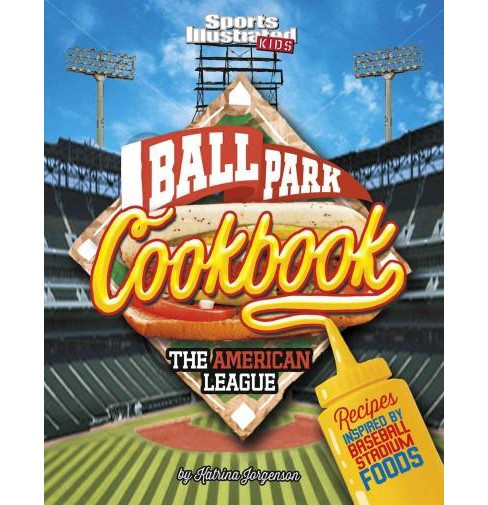 Ballpark Cookbook : The American League: Recipes Inspired by Baseball Stadium Foods (Library) (Katrina - image 1 of 1