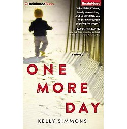 One More Day (Unabridged) (CD/Spoken Word) (Kelly Simmons)