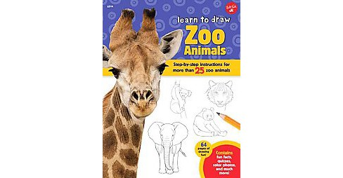 Learn to Draw Zoo Animals : Step-by-Step Instructions for More Than 25 Zoo Animals (Expanded) (Library) - image 1 of 1
