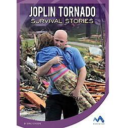 Joplin Tornado Survival Stories (Library) (Emily O'keefe)