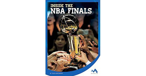 Inside the NBA Finals (Library) (Todd Kortemeier) - image 1 of 1