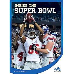 Inside the Super Bowl (Library) (Todd Kortemeier)