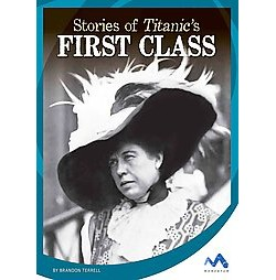 Stories of Titanic's First Class (Library) (Brandon Terrell)