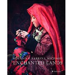 Enchanted Lands (Hardcover) (Roland Michaud & Sabrina Michaud)