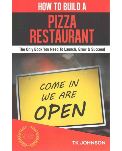 How to Build a Pizza Restaurant (Paperback) (T. K. Johnson) - image 1 of 1
