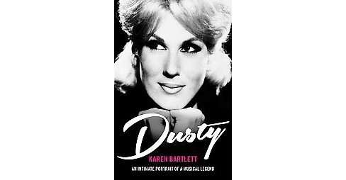 Dusty : An Intimate Portrait of a Musical Legend (Paperback) (Karen Bartlett) - image 1 of 1