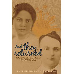 And They Returned : Life in Leyte During World War II (Hardcover) (Evelyn Chapman Castillo)