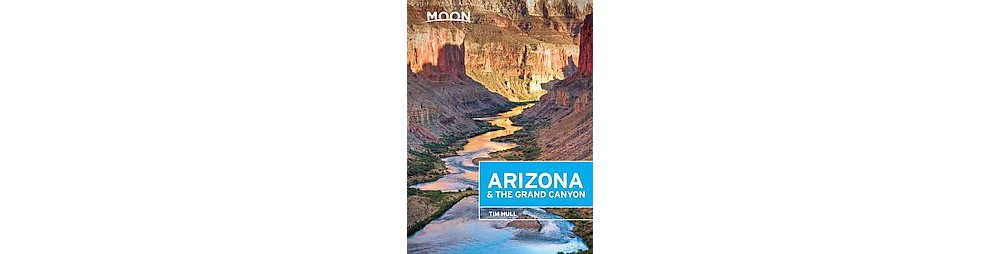 Moon Arizona & the Grand Canyon (Paperback) (Tim Hull)