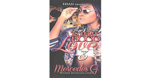 All I Want Is That Hood Love 3 (Paperback) (Mercedes G.) - image 1 of 1