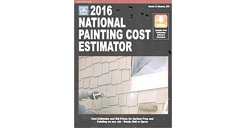 National Painting Cost Estimator 2016 (Paperback) (Dennis D. Gleason) - image 1 of 1