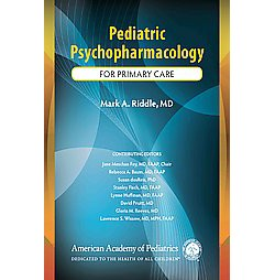 Pediatric Psychopharmacology for Primary Care (Paperback) (Mark A. Riddle)