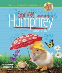 Spring According to Humphrey (Unabridged) (CD/Spoken Word) (Betty G. Birney)