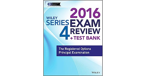 Wiley Series 4 Exam Review 2016 : The Registered Options Principal Examination (Paperback) - image 1 of 1