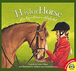 H is for Horse : An Equestrian Alphabet (Library) (Michael Ulmer)