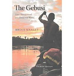 Gebusi : Lives Transformed in a Rainforest World (Paperback) (Bruce Knauft)