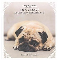Dog Days : A Dog's Guide to Beating the Blues (Hardcover) (David Cuschieri)