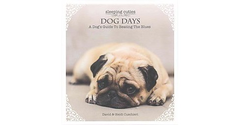 Dog Days : A Dog's Guide to Beating the Blues (Hardcover) (David Cuschieri) - image 1 of 1